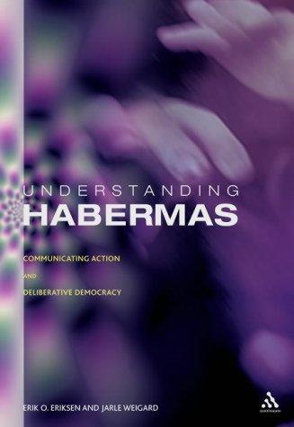 9780826460646: Understanding Habermas: Communicative Action and Deliberative Democracy