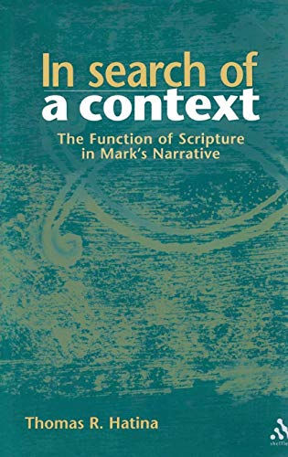 9780826460677: In Search of a Context: The Function of Scripture in Mark's Narrative (The Library of New Testament Studies)