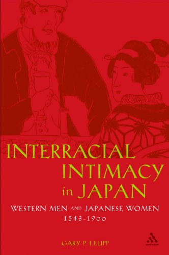 9780826460745: Interracial Intimacy in Japan: Western Men and Japanese Women, 1543-1900