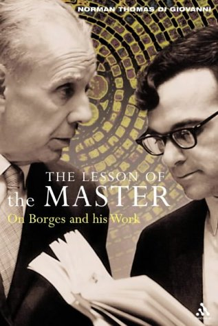 9780826461100: The Lesson of the Master: On Borges and His Work