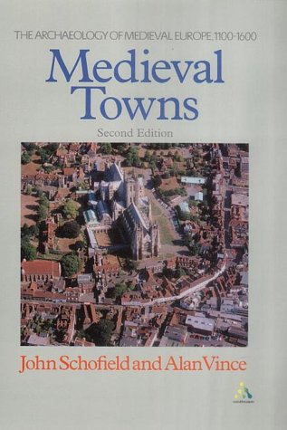 9780826461308: Medieval Towns: The Archaeology of British Towns in their European Setting (STUDIES IN THE ARCHAEOLOGY OF MEDIEVAL EUROPE)
