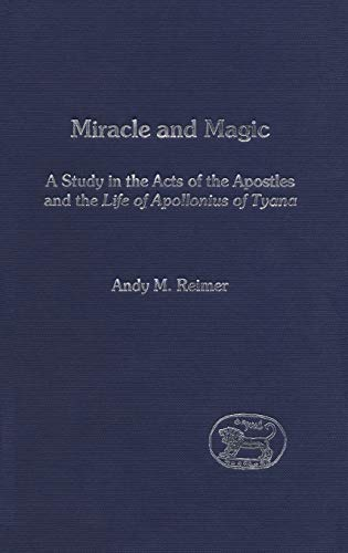9780826462107: Miracle and Magic: A Study in the Act of the Apostles and the Life of Apollonius of Tyana (The Library of New Testament Studies)