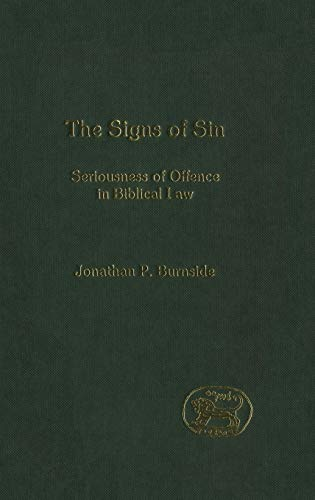 9780826462183: The Signs of Sin: Seriousness of Offence in Biblical Law (JSOT Supplement)