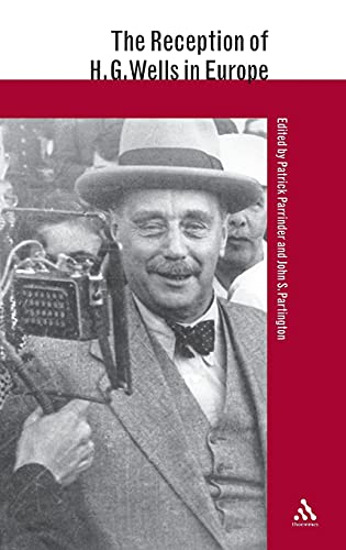 9780826462534: The Reception of H.G. Wells in Europe (The Reception of British and Irish Authors in Europe)