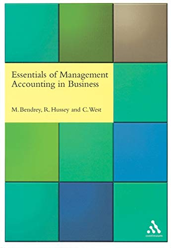 Essentials of Management Accounting in Business: Mike Bendrey, Roger Hussey, Colston West,