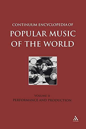 9780826463227: Continuum Encyclopedia of Popular Music of the World: Performance and Production: 2