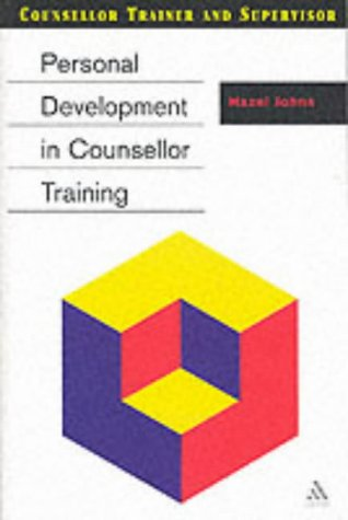 9780826463807: Personal Development in Counsellor Training (Counsellor Trainer & Supervisor)