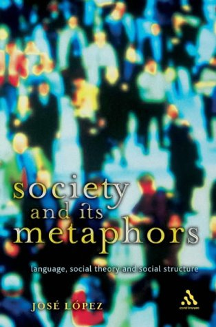 9780826463845: Society and Its Metaphors: Language, Social Theory and Social Structure (Athlone Contemporary European Thinkers)
