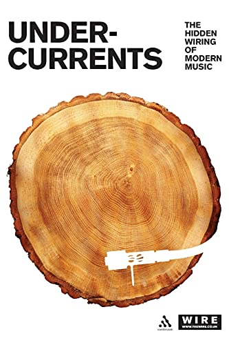 9780826464507: Undercurrents: The Hidden Wiring of Modern Music