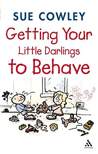 9780826465023: Getting Your Little Darlings to Behave