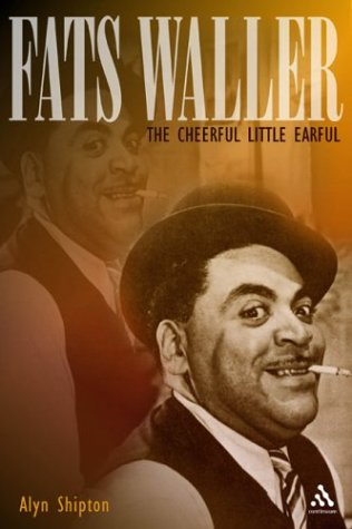 9780826465344: Fats Waller: The Cheerful Little Earful (Bayou Jazz Lives)