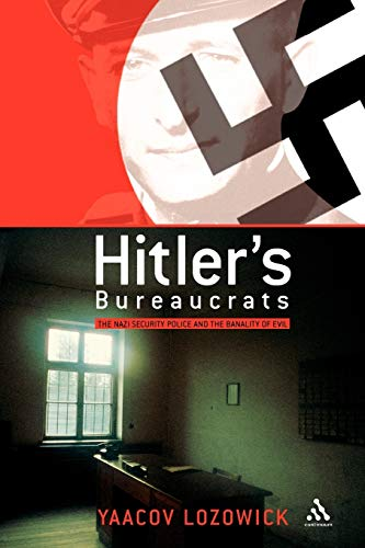 9780826465375: Hitler's Bureaucrats: The Nazi Security Police and the Banality of Evil
