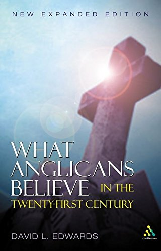 What Anglicans Believe: Edwards, David L.
