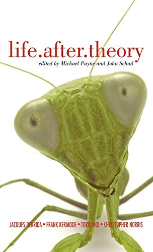 9780826465658: Life.After.Theory: Jacques Derrida, Frank Kermode, Toril Moi, Christopher Norris