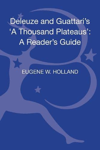 9780826465764: Deleuze and Guattari's 'A Thousand Plateaus': A Reader's Guide (Reader's Guides)