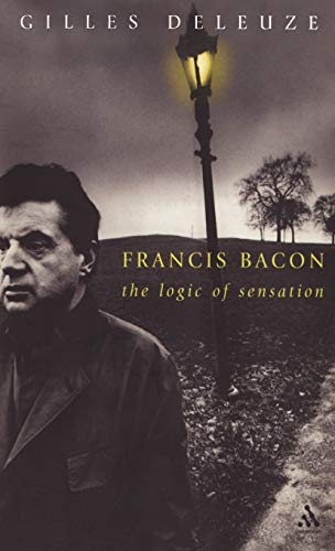 9780826466471: Francis Bacon: The Logic of Sensation (Athlone Contemporary European Thinkers)