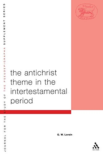 9780826466532: The Antichrist Theme in the Intertestamental Period (The Library of Second Temple Studies)