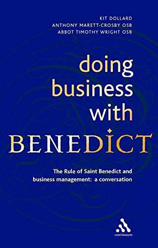 9780826467010: Doing Business with Benedict: The Rule of Saint Benedict and Business Management: A Conservation
