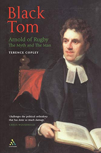 Black Tom: Arnold of Rugby: The Myth and the Man: Copley, Terence