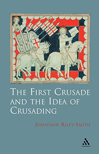 9780826467263: The First Crusade and Idea of Crusading