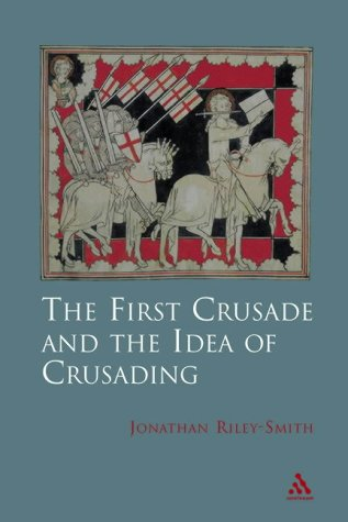 9780826467263: First Crusade and Idea of Crusading