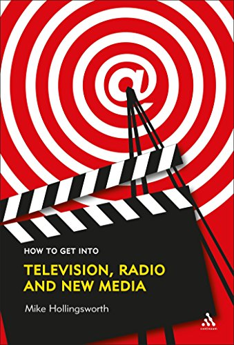 9780826467317: How to Get Into Television, Radio and New Media