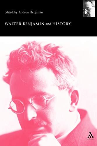 9780826467461: Walter Benjamin and History (Walter Benjamin Studies)