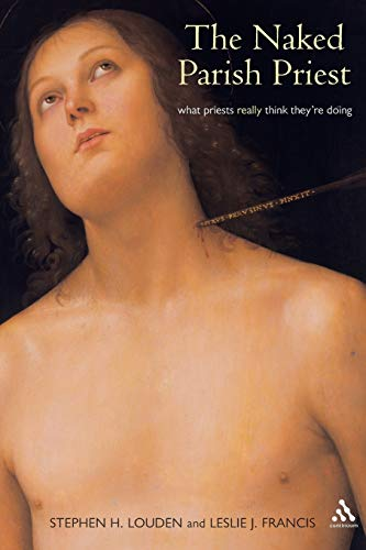9780826467980: Naked Parish Priest: What Priests Really Think They're Doing