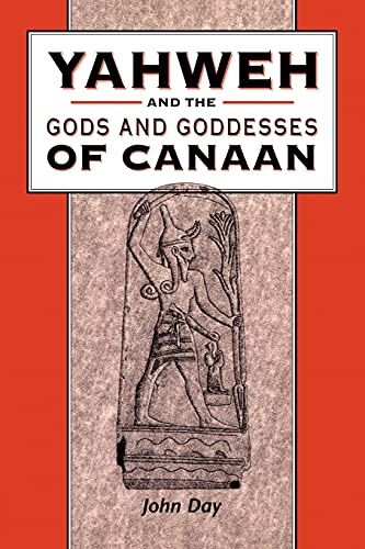 9780826468307: Yahweh and the Gods and Goddesses of Canaan (The Library of Hebrew Bible/Old Testament Studies)