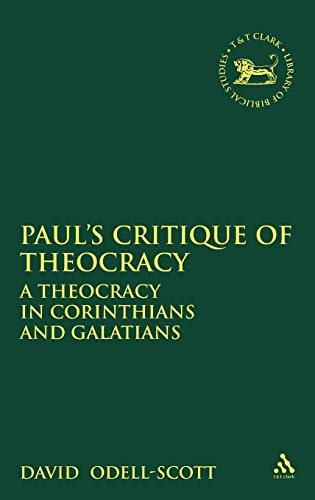 9780826469663: Paul's Critique of Theocracy: A/Theocracy in Corinthians and Galatians