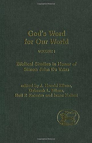 God's Word for Our World, Vol. 1 (Journal for the Study of the Old Testament Supplement) (0826469744) by J. Harold Ellens; Deborah L. Ellens; Isaac Kalimi