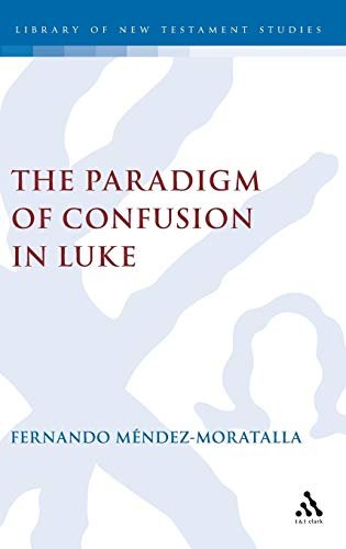The Paradigm of Conversion in Luke Library of New Testament Studies: Fernando Mendez-Moratalla