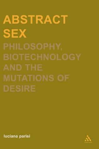 9780826469892: Abstract Sex: Philosophy, Bio-technology and the Mutations of Desire (Transversals: New Directions in Philosophy)