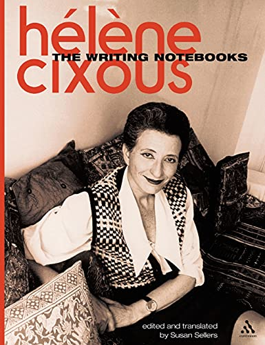 The Writing Notebooks (Athlone Contemporary European Thinkers) (0826469914) by Cixous, Helene