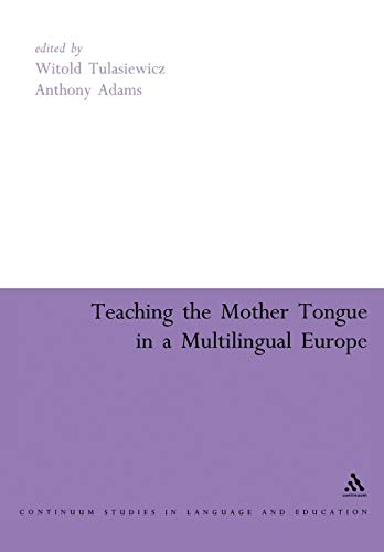 9780826470270: Teaching the Mother Tongue in a Multilingual Europe (Continuum Collection)