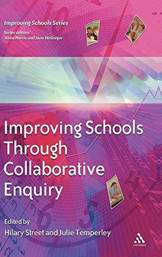 9780826470577: Improving Schools Through Collaborative Enquiry (Improving Schools S.)