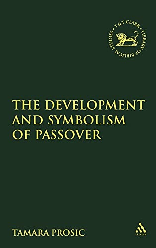 9780826470874: The Development and Symbolism of Passover (The Library of Hebrew Bible/Old Testament Studies)