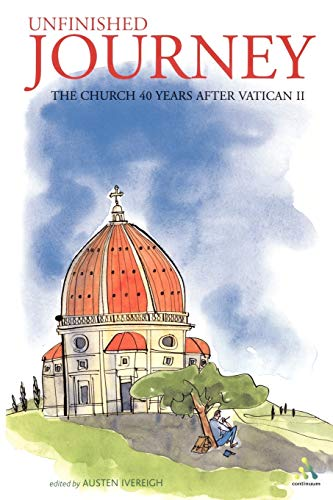 9780826471000: Unfinished Journey: The Church 40 Years After Vatican II: Essays for John Wilkins