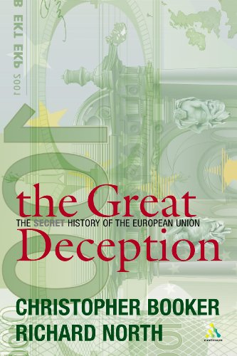 9780826471055: The Great Deception: The Secret History of the European Union