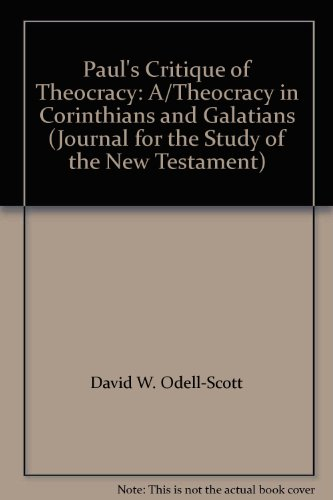 9780826471437: Paul's Critique of Theocracy: A/Theocracy in Corinthians and Galatians (Journal for the Study of the New Testament)