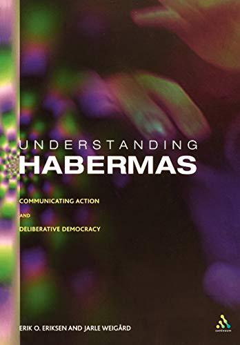 9780826471796: Understanding Habermas: Communicating Action and Deliberative Democracy