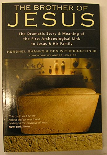 9780826471826: The Brother of Jesus : The Dramatic Story and Meaning of the First Archaeological Link to Jesus and His Family