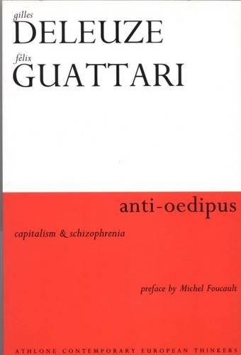 9780826471888: Anti-Oedipus: Capitalism and Schizophrenia (Athlone Contemporary European Thinkers)