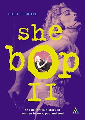 9780826472083: She Bop II: The Definitive History of Women in Rock, Pop and Soul (Bayou Press Series)