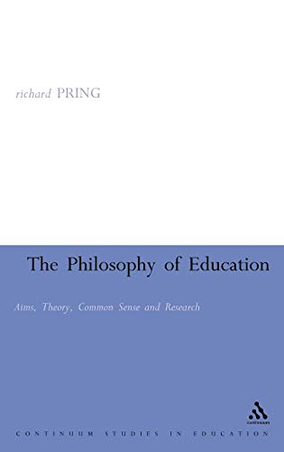9780826472397: Philosophy of Education: Aims, Theory, Common Sense and Research