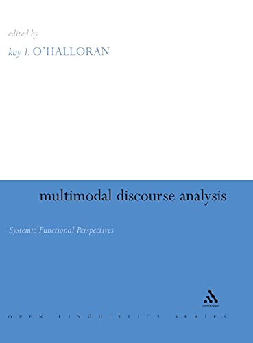 9780826472564: Multimodal Discourse Analysis: Systemic Functional Perspectives (Open Linguistics)