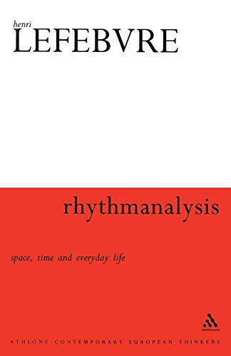 9780826472991: Rhythmanalysis: Space, Time and Everyday Life (Bloomsbury Revelations)