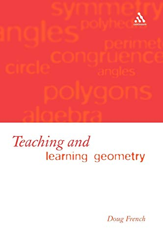 9780826473615: Teaching and Learning Geometry: Issues And Methods In Mathematical Education