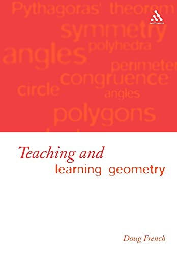 9780826473622: Teaching and Learning Geometry (Issues and Methods in Mathematical Educ)