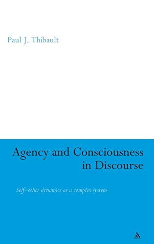 9780826474261: Agency and Consciousness in Discourse: Self-Other Dynamics as a Complex System